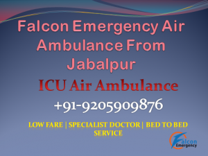 Medical Air Ambulance from Jabalpur